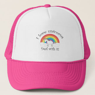 I love unicorns Deal with it! Trucker Hat