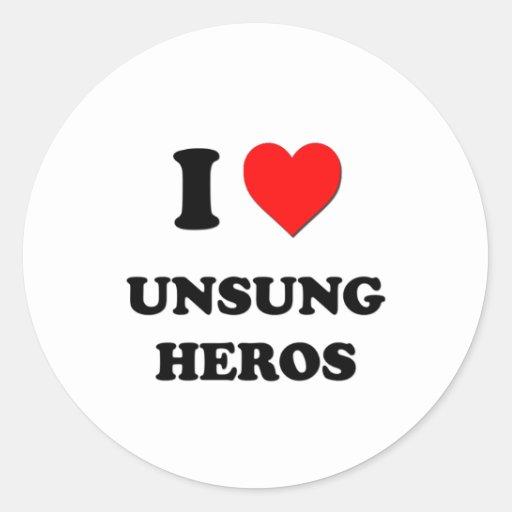 I love Unsung Heros Round Sticker