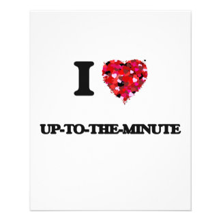 I love Up-To-The-Minute 11.5 Cm X 14 Cm Flyer