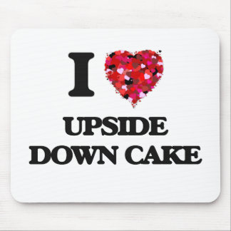 I love Upside Down Cake Mouse Pad