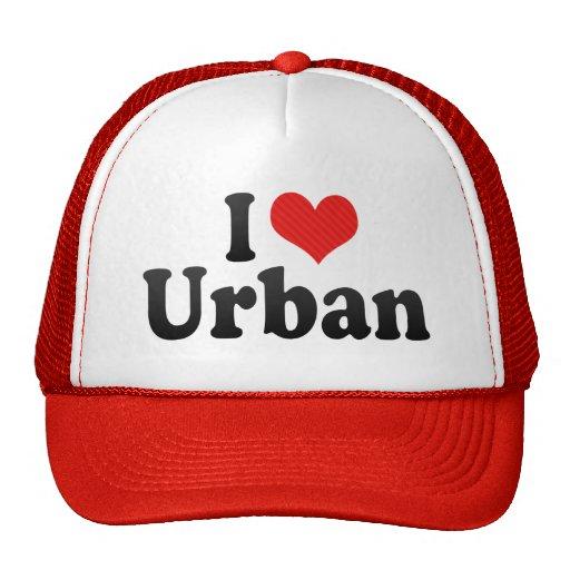I Love Urban Hats