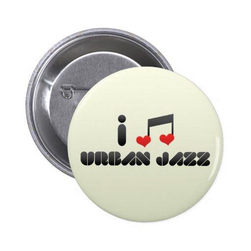 I Love Urban Jazz Button