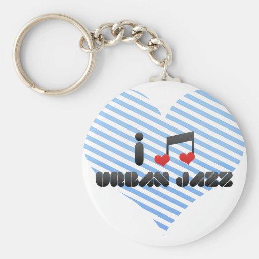 I Love Urban Jazz Keychain