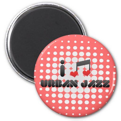 I Love Urban Jazz Fridge Magnets