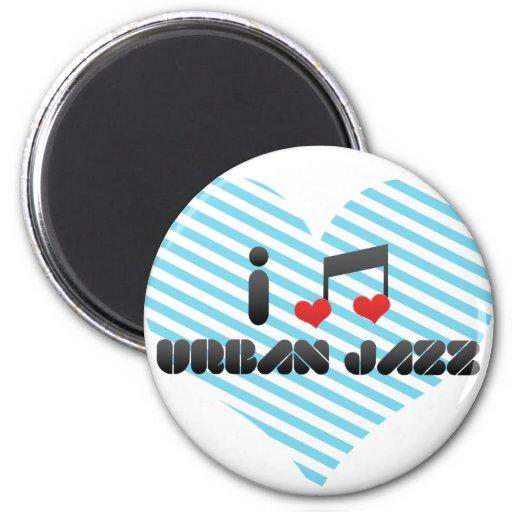 I Love Urban Jazz Magnets