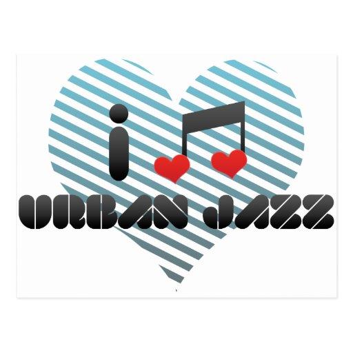 I Love Urban Jazz Postcards