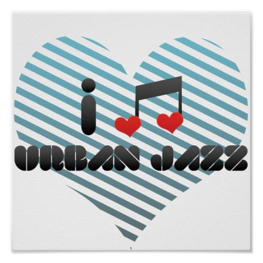I Love Urban Jazz Print