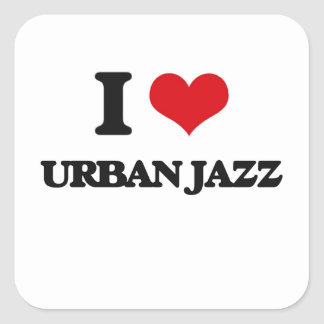 I Love URBAN JAZZ Square Stickers