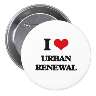 I love Urban Renewal 7.5 Cm Round Badge