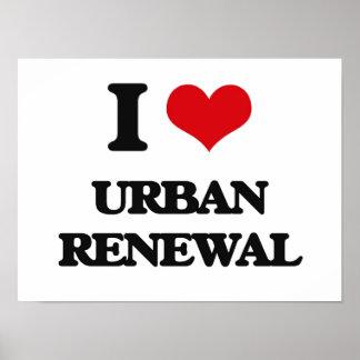 I love Urban Renewal Poster