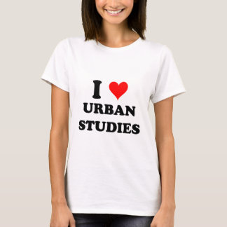 I Love Urban Studies T-Shirt