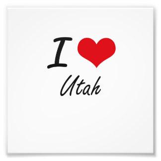 I love Utah Photo Art