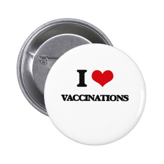 I love Vaccinations 6 Cm Round Badge