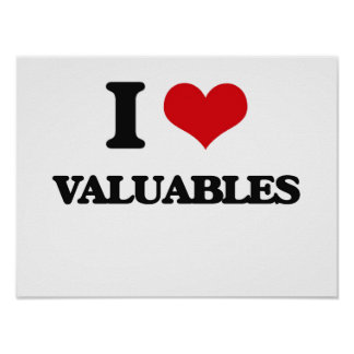 I love Valuables Poster