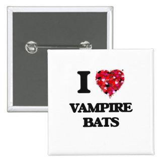 I love Vampire Bats 15 Cm Square Badge