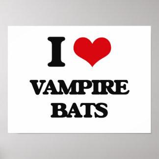 I love Vampire Bats Posters