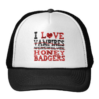 I love vampires werewolves  honey badger cap