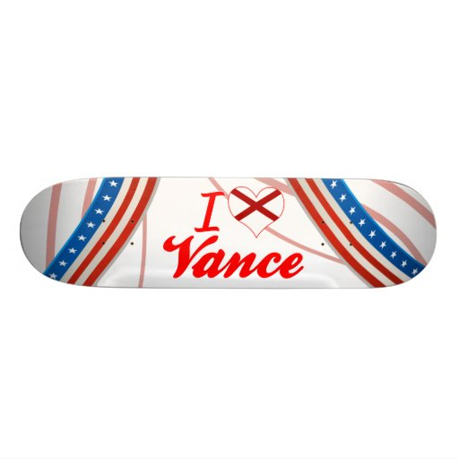 I Love Vance, Alabama Skateboard Deck