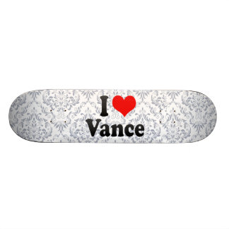 I love Vance Skate Board