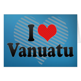I Love Vanuatu Greeting Card