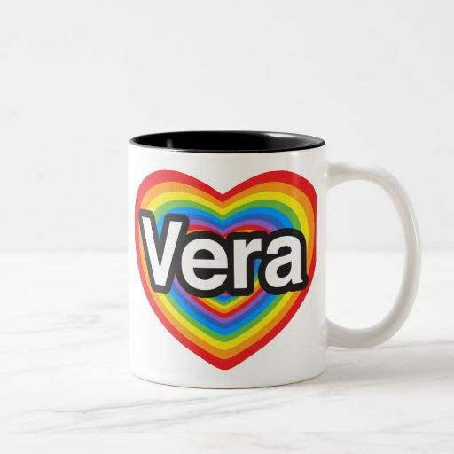 I love Vera. I love you Vera. Heart Mug