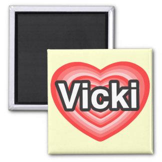 I love Vicki I love you Vicki Heart Fridge Magnets