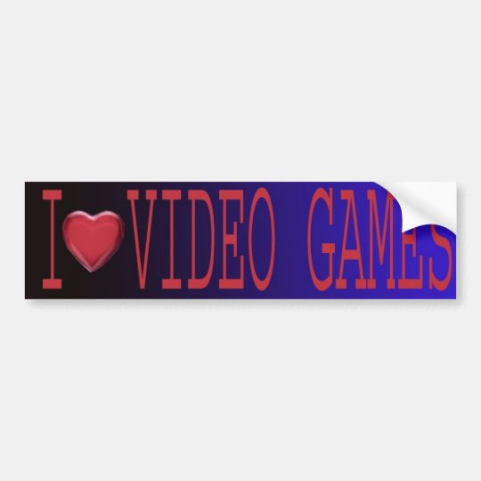 I LOVE VIDEO GAMES BUMPER STICKER