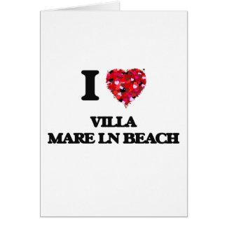 I love Villa Mare Ln Beach Florida Greeting Card