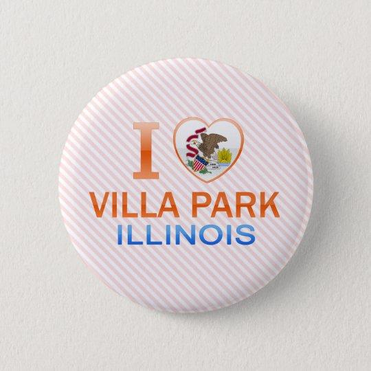 I Love Villa Park, IL 6 Cm Round Badge