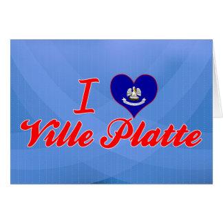 I Love Ville Platte, Louisiana Greeting Card