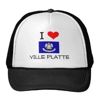 I Love VILLE PLATTE Louisiana Trucker Hat