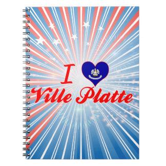 I Love Ville Platte, Louisiana Spiral Notebooks