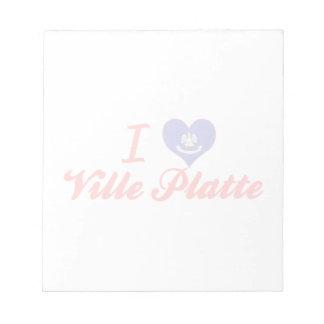 I Love Ville Platte, Louisiana Scratch Pad