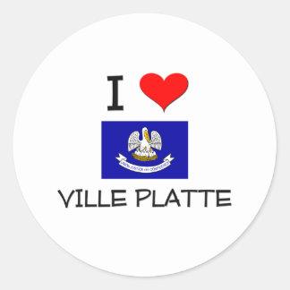 I Love VILLE PLATTE Louisiana Round Sticker