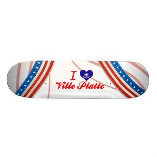 I Love Ville Platte Louisiana Custom Skateboard