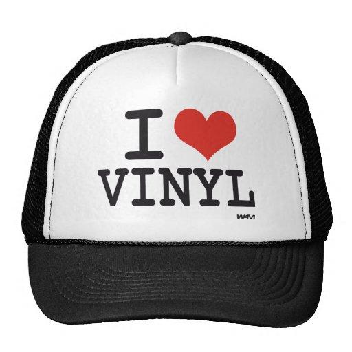 I love vinyl trucker hat