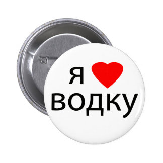 I love Vodka 6 Cm Round Badge