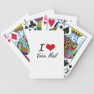 I love Voice Mail Bicycle Poker Cards