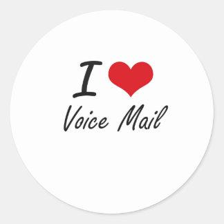 I love Voice Mail Round Sticker