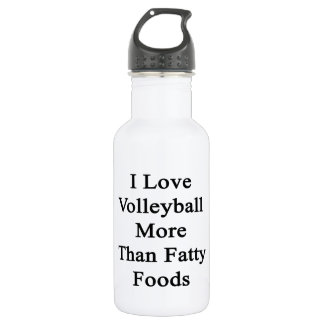 I Love Volleyball More Than Fatty Foods 18oz Water Bottle