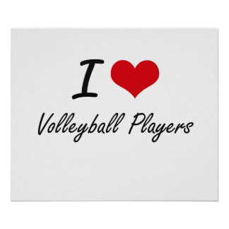 I love Volleyball Players Poster
