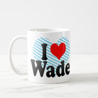 I love Wade Coffee Mugs