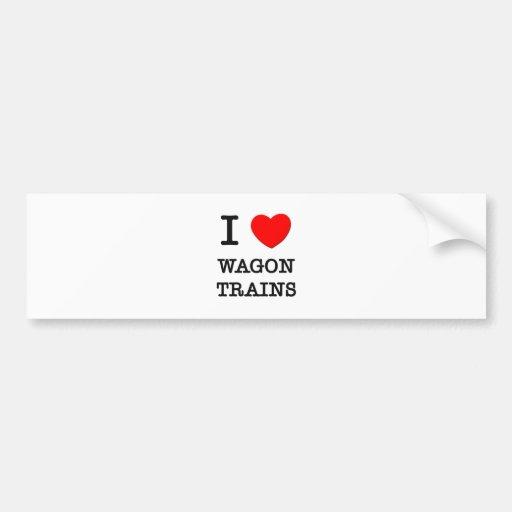 I Love Wagon Trains Bumper Sticker