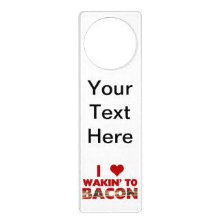I Love Wakin' To Bacon Door Knob Hanger