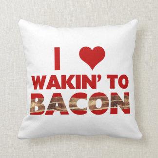 I Love Wakin' To Bacon Pillows