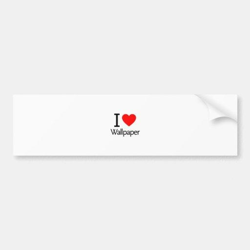 I Love Wallpaper Bumper Stickers