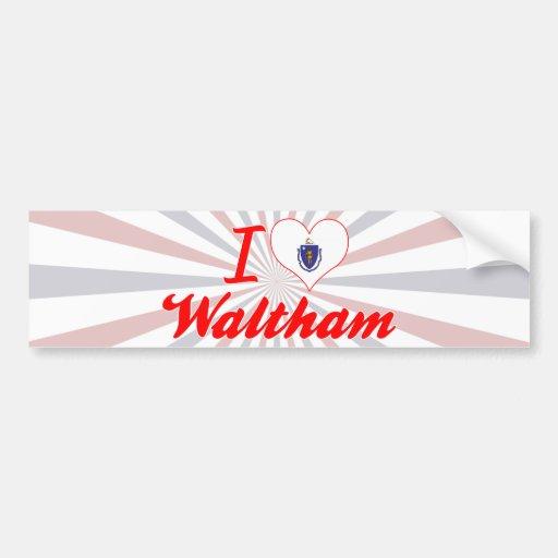 I Love Waltham, Massachusetts Bumper Stickers