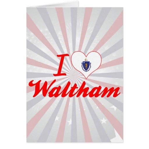 I Love Waltham, Massachusetts Card