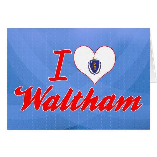 I Love Waltham, Massachusetts Greeting Card