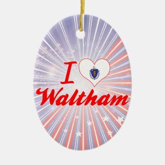 I Love Waltham, Massachusetts Ornaments